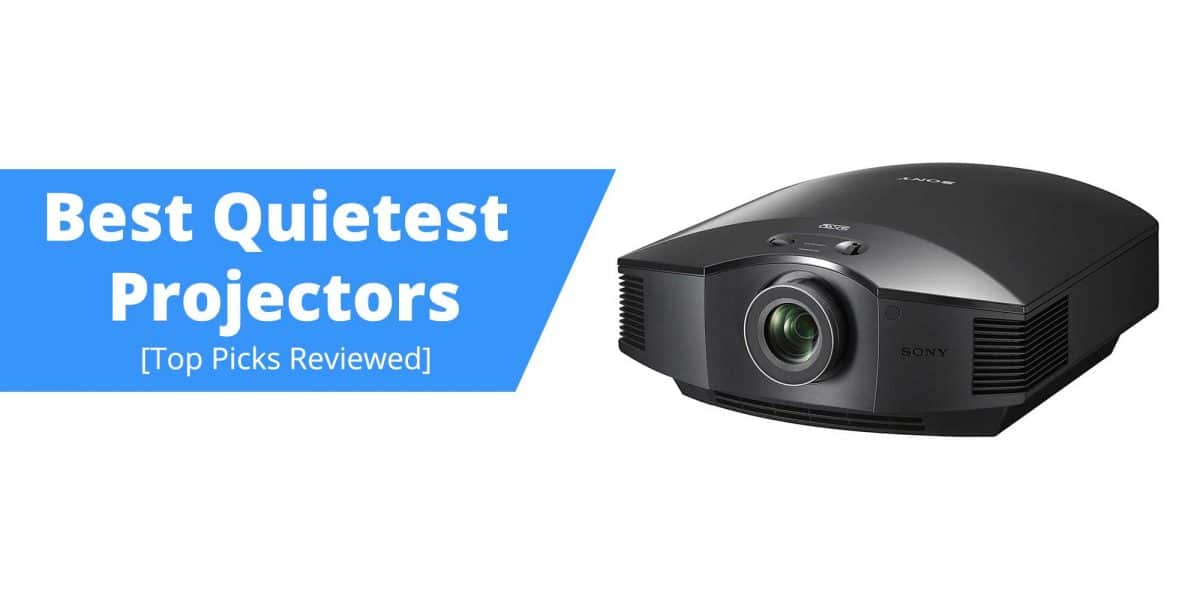 Best Quietest Projector 2021 [Top Picks] – Exclusively Reviewed